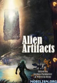 Download ebook Alien Artifacts by Joshua Palmatier, Patricia Bray (.ePUB)+