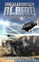 Download ebook Battlecruiser Alamo series by Richard Tongue (.ePUB)+