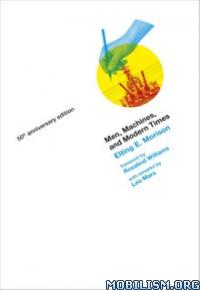 Download ebook Men, Machines, & Modern Times by Elting E. Morison (.ePUB)+