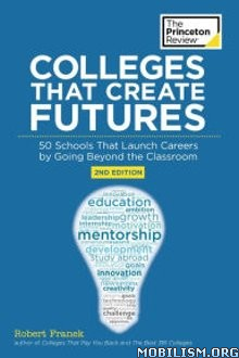 Download ebook Colleges That Create Futures by Robert Franek (.ePUB)