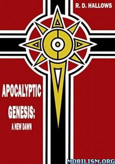 Download Apocalyptic Genesis: A New Dawn by R. D. Hallows (.ePUB)+