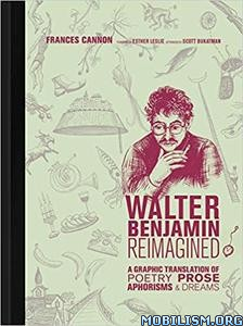 Walter Benjamin Reimagined by Frances Cannon+