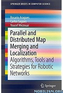 Download ebook Parallel & Distributed Map Merging by Rosario Aragues (.PDF)