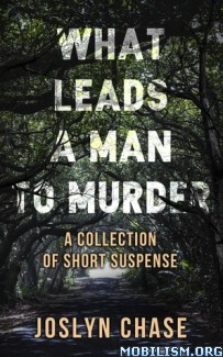 Download What Leads A Man To Murder by Joslyn Chase (.ePUB) (.MOBI)