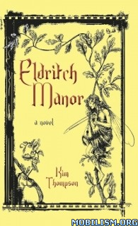 Download ebook Eldritch Manor by Kim Thompson (.ePUB)
