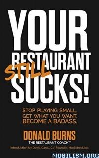 Your Restaurant STILL Sucks! by Donald Burns