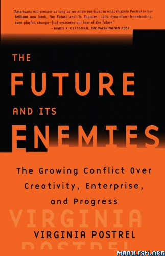 Download The Future & Its Enemies by Virginia Postrel (.MOBI)