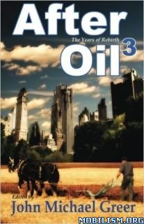 Download After Oil 3 by John Michael Greer (.ePUB) (.MOBI)