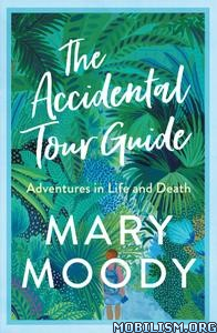 The Accidental Tour Guide by Mary Moody