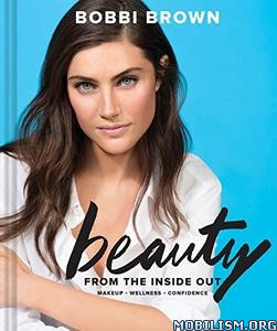 Download ebook Bobbi Brown Beauty from Inside Out by Bobbi Brown (.ePUB)