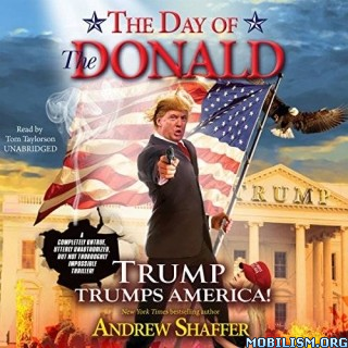 The Day of the Donald by Andrew Shaffer (.M4B)