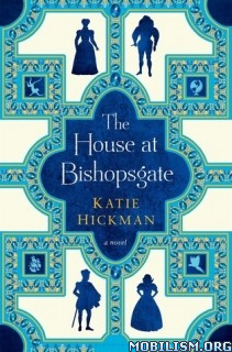 Download The House at Bishopsgate by Katie Hickman (.ePUB)