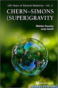 Download ebook Chern–Simons (Super) Gravity by Mokhtar Hassaine (.ePUB)