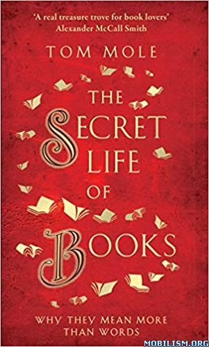 The Secret Life of Books by Tom Mole