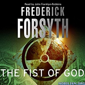 Download ebook The Fist of God by Frederick Forsyth (.MP3)