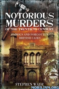 Download Notorious Murders of the Twentieth.. by Stephen Wade (.ePUB)