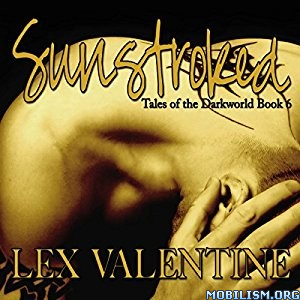 Download ebook Sunstroked by Lex Valentine (.MP3)