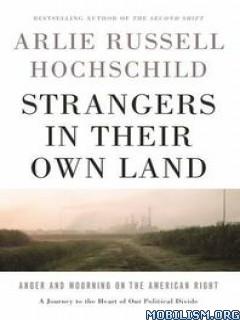 Strangers in Their Own Land by Arlie Russell Hochschild  +