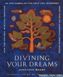Divining Your Dreams by Jonathan Sharp