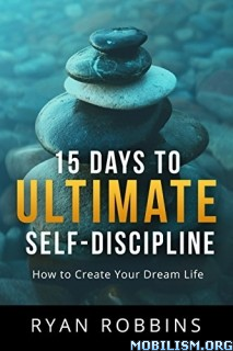 Download ebook 15 Days to Ultimate Self-Discipline by Ryan Robbins (.ePUB)