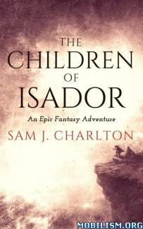 Download The Children of Isador by Sam J. Charlton (.ePUB) (.MOBI)