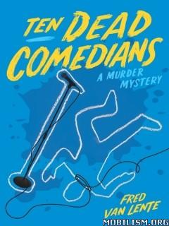 Download ebook Ten Dead Comedians by Fred Van Lente (.ePUB)