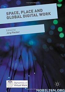Download Space, Place & Global Digital Work by Jorg Flecker (.PDF)