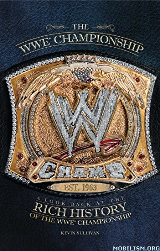 Download ebook The WWE Championship: A Look Back by Kevin Sullivan (.ePUB)