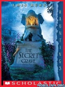 Download ebook The Secret Grave by Lois Ruby (.ePUB)