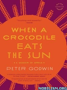 Download ebook When a Crocodile Eats the Sun by Peter Godwin (.ePUB)+