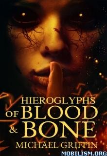 Download ebook Hieroglyphs of Blood & Bone by Michael Griffin (.ePUB)