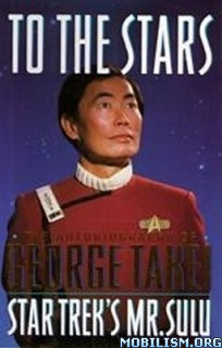 Download ebook To the Stars by George Takei (.ePUB)