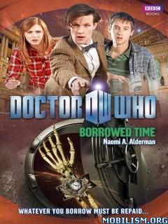 Download ebook Doctor Who: Borrowed Time by Naomi A. Alderman (.ePUB)