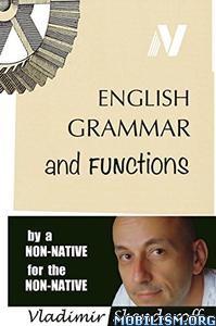 Download ebook English Grammar & Functions by Vladimir Skenderoff(.ePUB)+