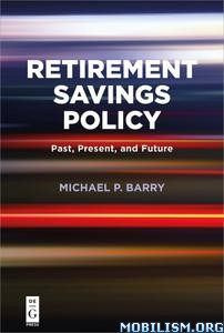 Retirement Savings Policy by Michael P. Barry