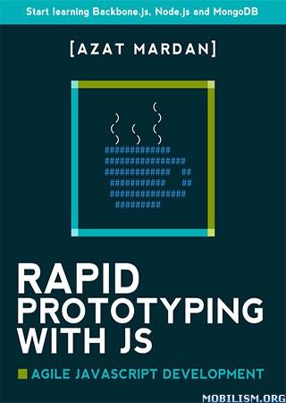 Rapid Prototyping with JS: Agile JavaScript by Azat Mardan