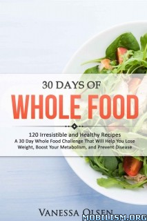 Download ebook 30 Days of Whole Food by Vanessa Olsen (.ePUB)(.MOBI)+
