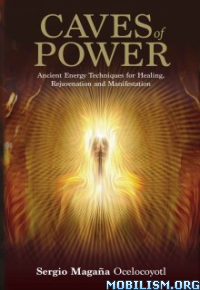 Download ebook Caves of Power by Sergio Magana Ocelocoyotl (.ePUB)