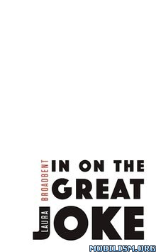 Download ebook In on the Great Joke by Laura Broadbent (.ePUB)(.AZW3)