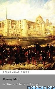 A History of Imperial Europe by Ramsay Muir