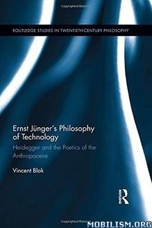 Download ebook Jünger's Philosophy of Technology by Vincent Blok (.ePUB)