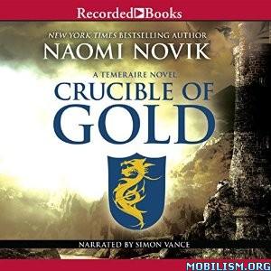 Download ebook Crucible of Gold by Naomi Novik (.MP3)
