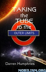 Download ebook Taking Tube to Outer Limits by Darren Humphries (.ePUB)+
