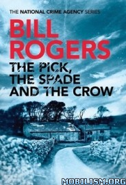 Download ebook The Pick, The Spade & The Crow by Bill Rogers (.ePUB)+