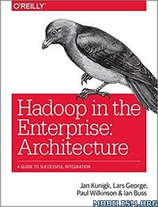 Download ebook Hadoop in Enterprise: Architecture by Jan Kunigk et al(.PDF)