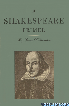Download A Shakespeare Primer by Gerald Sanders (.PDF)