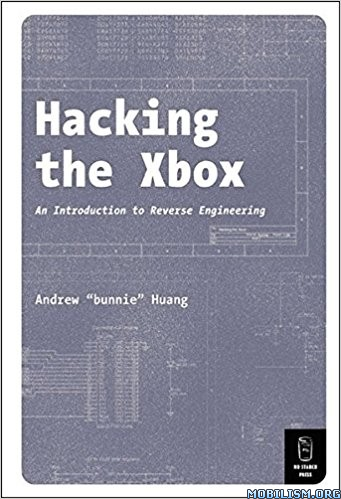 """Download Hacking The Xbox by Andrew """"Bunnie"""" Huang (.PDF)"""