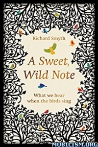 Download ebook A Sweet, Wild Note by Richard Smyth (.ePUB)