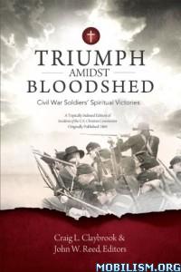 Download Triumph Amidst Bloodshed by Craig L. Claybrook (.ePUB)