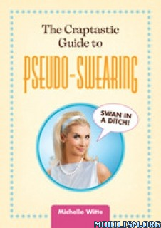 Download ebook Craptastic Guide to Pseudo-Swearing by Michelle Witte(.ePUB)